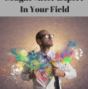 How to become a sought-after expert in your field